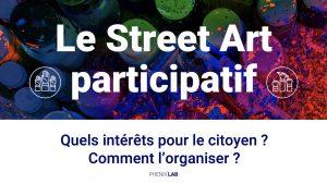 Conférence Phenix Lab street art participatif et Digital